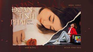 ANH RỒNG | ĐOẠN TÌNH PHAI | OFFICIAL MUSIC VIDEO