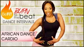 Burn to the Beat Dance Intervals: African Dance Cardio Workout- Keaira LaShae by BeFiT