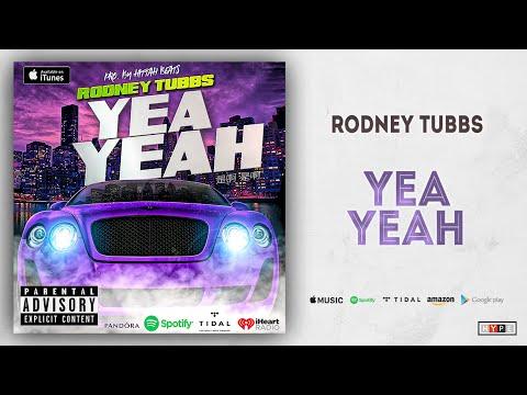 """Rodney Tubbs – """"Yea Yeah"""""""