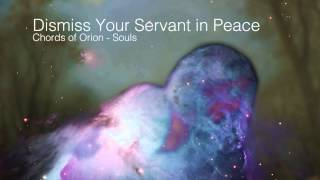 Chords of Orion - Dismiss Your Servant in Peace