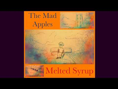 The Mad Apples - Melted Syrup [Psychedelic Pop]