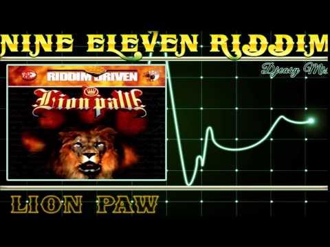 Nine Eleven Riddim A k a Lion Paw Riddim mix 2004 [Lion Paw] mix by djeasy