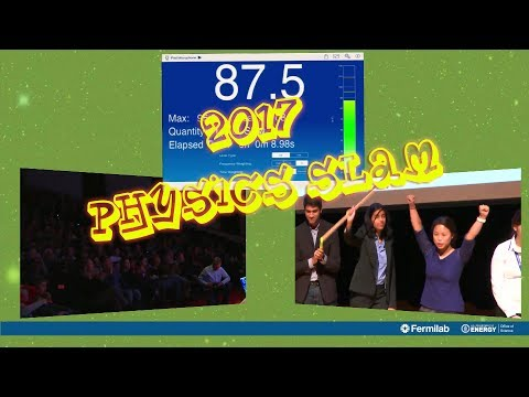 2017 Fermilab Physics Slam
