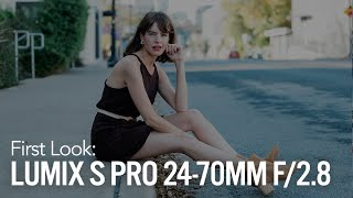 First Look: Panasonic Lumix S Pro 24-70mm f/2.8 Review