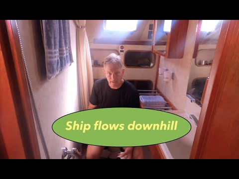 Ship Flows Downhill -  Just a bit about plumbing, and water usage - Tips on Tuesday