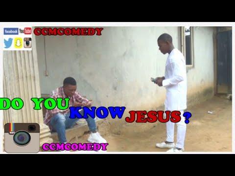 DO YOU KNOW JESUS (CCMCOMEDY)