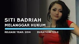 Siti Badriah - Melanggar Hukum (Lyric)