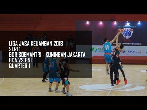 Quarter 1 BCA vs BNI - Liga Jasa Keuangan 2018 Seri 1