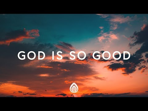 God is So Good (You are Worthy)