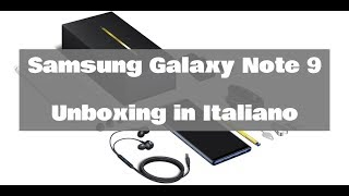 Samsung Galaxy Note 9 - Unboxing in Italiano
