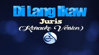 DI LANG IKAW - Juris (KARAOKE VERSION)