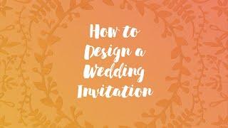 How To Design A Wedding Invitation