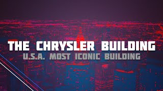 THE CHRYSLER BUILDING - U.S.A. Iconic Building.