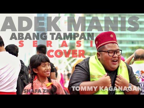 SERASI ADEK MANIS ABANG TAMPAN COVER BY TOMMY KAGANANGAN FEAT SHAFA ZK