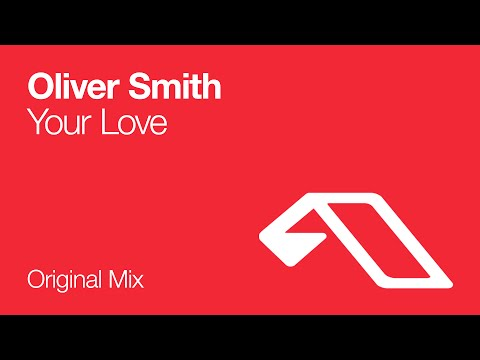 Oliver Smith - Your Love