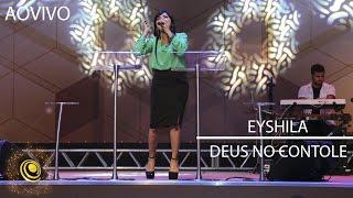 Eyshila - Deus no Controle - Eslavec 2015