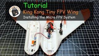 Tutorial - King Kong/LDARC Tiny Wing 450 Installing the FPV System