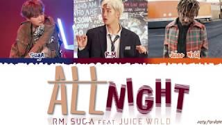 BTS (RM & SUGA) - 'ALL NIGHT' ft. JUICE WRLD Lyrics [Color Coded_Han_Rom_Eng]
