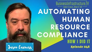 Business Infrastructure Show Ep. 048: Automating Human Resource Compliance with Jason Cavness