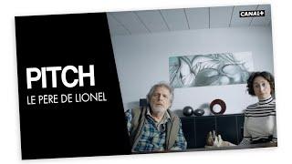 #6 Le père de Lionel - PITCH - CANAL+