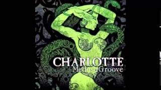 "charlotte ""woman behind the eyes"" medusa groove-2010"