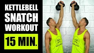 15 MINUTE KETTLEBELL SNATCH WORKOUT | Fat Burning Kettlebell Snatch Workout Routine by Max's Best Bootcamp