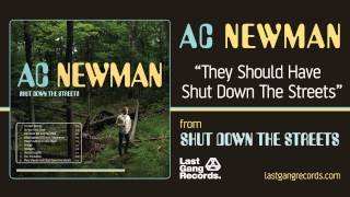 A.C. Newman - They Should Have Shut Down The Streets
