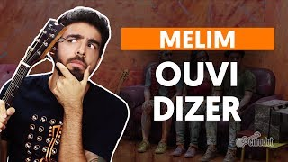 Como Tocar No Violão: OUVI DIZER - Melim (versão Simplificada)