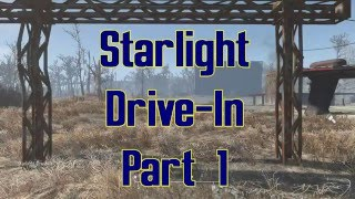 Starlight Drive-In Part 1: Let's Build Fallout 4