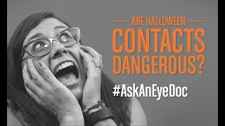 Ask An Eye Doc: Are Halloween Contact Lenses Dangerous?