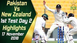 Pakistan Vs New Zealand | Highlights | 1st Test Day 2 | 17 November 2018 | PCB
