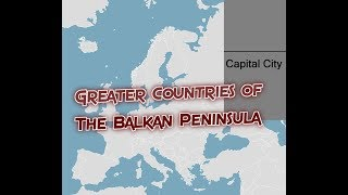 Greater Countries of The Balkan Peninsula