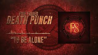 Five Finger Death Punch - To Be Alone (Official Audio)