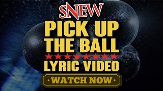 SNEW - PICK UP THE BALL - lyric video