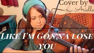 Gambar cover Like I'm Gonna Lose You | Meghan Trainor ft. John Legend | Vioin cover by Ariella