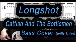 Catfish And The Bottlemen   Longshot (Bass Cover With Tabs)