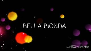 Francesco D'Aleo feat Daniele de Martino - BELLA BIONDA (TESTO)