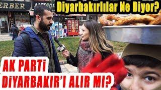 Ak Parti Diyarbakır'ı Alır Mı? Diyarbakır Halkı Ne Diyor?