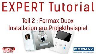Fermax Duox Teil 2: Installation am Projektbeispiel