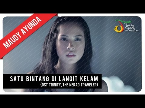 Maudy Ayunda - Satu Bintang Di Langit Kelam (OST Trinity, The Nekad Traveler) | Official Video Clip - Trinity Optima Production