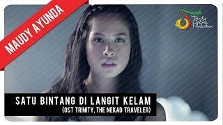 Maudy Ayunda - Satu Bintang di Langit Kelam (OST Trinity, The Nekad Traveler)   Official Video Clip