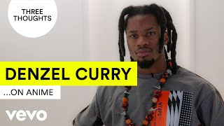 Denzel Curry - Three Thoughts on... Anime