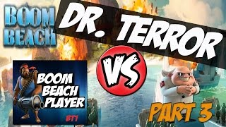 Boom Beach - DR TERROR VERSUS! (with BenTimm1) | PART THREE!