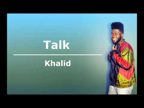 【中文歌詞】Khalid - Talk 說 /(Lyrics)