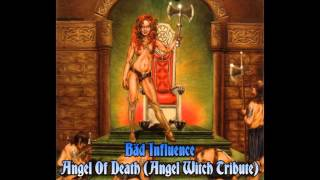 Bäd Influence   Angel of Death (Angel Witch Tribute)