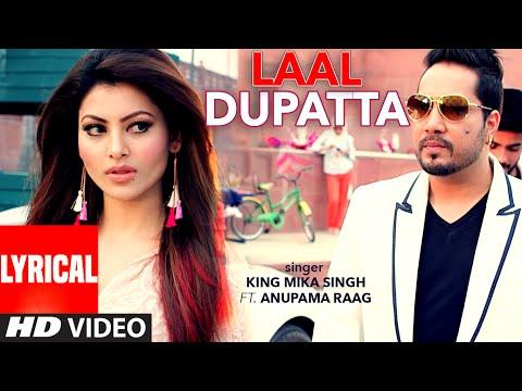 Download laal dupatta lyrical video song mika singh amp anupama r hd file 3gp hd mp4 download videos