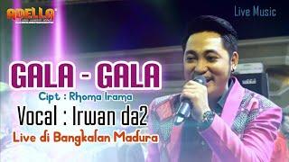 Download lagu Irwan Da Gala Gala Mp3