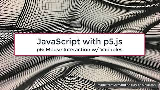 P5.js Mouse Interaction w/ Variables