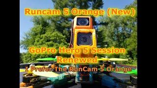GoPro Hero 5 Session Renewed | Runcam 5 Orange (New) | I Prefer The Runcam 5 Orange...