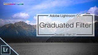 Lightroom Graduated Filter Tutorial - Lightroom CC / 6 Tutorial